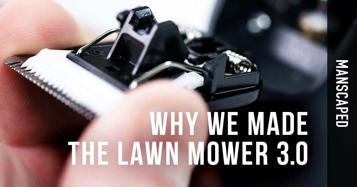 Why We Made The Lawn Mower 3.0