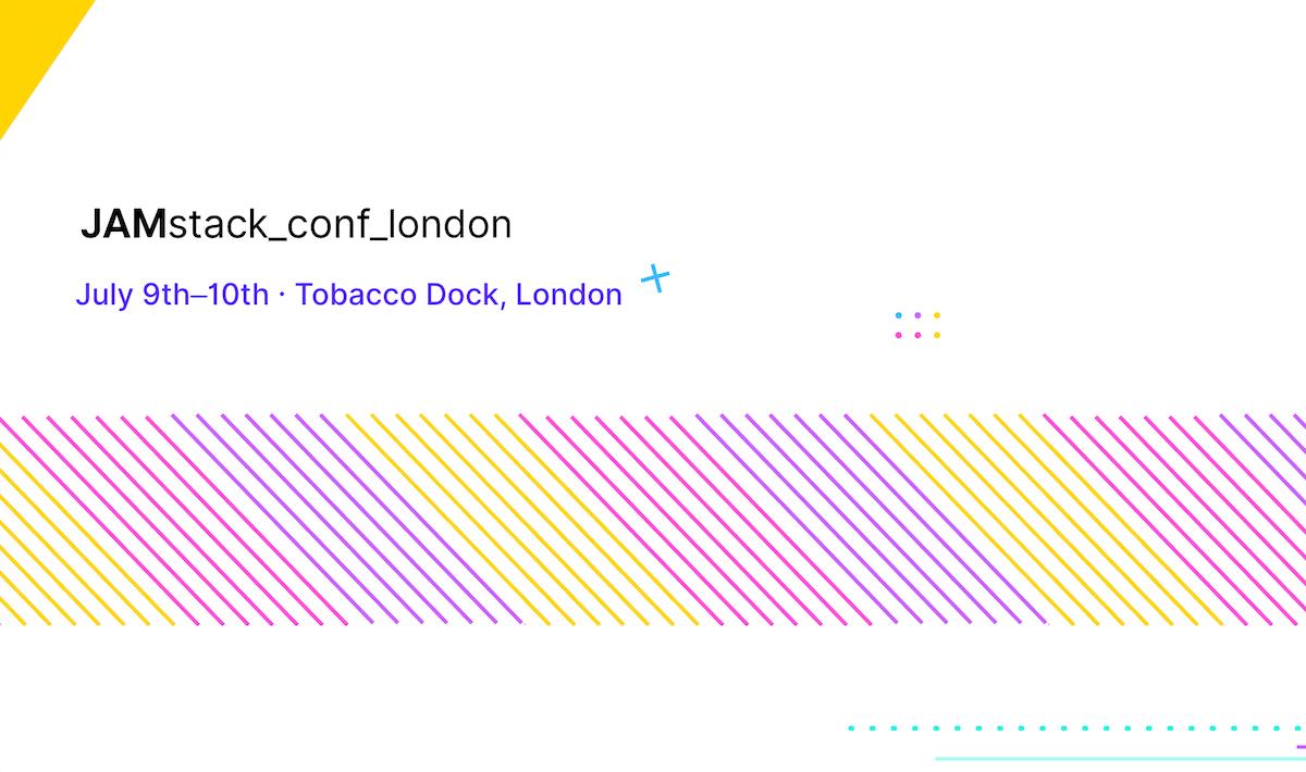 JAMstack Conf London 2019