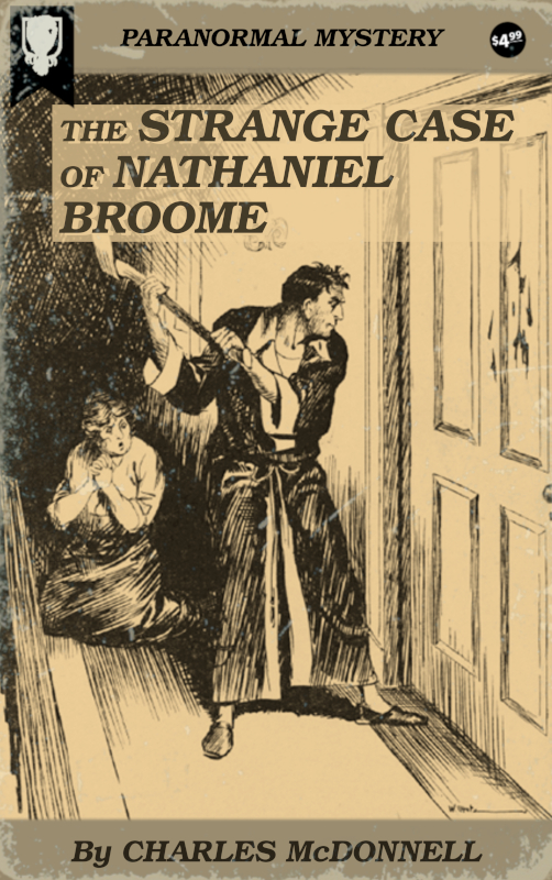 The Strange Case of Nathaniel Broome by Charles McDonnell