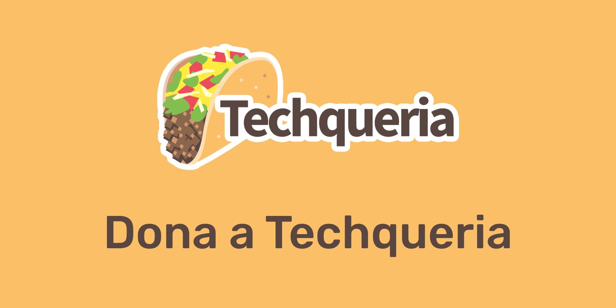 Dona a Techqueria