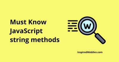 10 Must Know JavaScript string methods