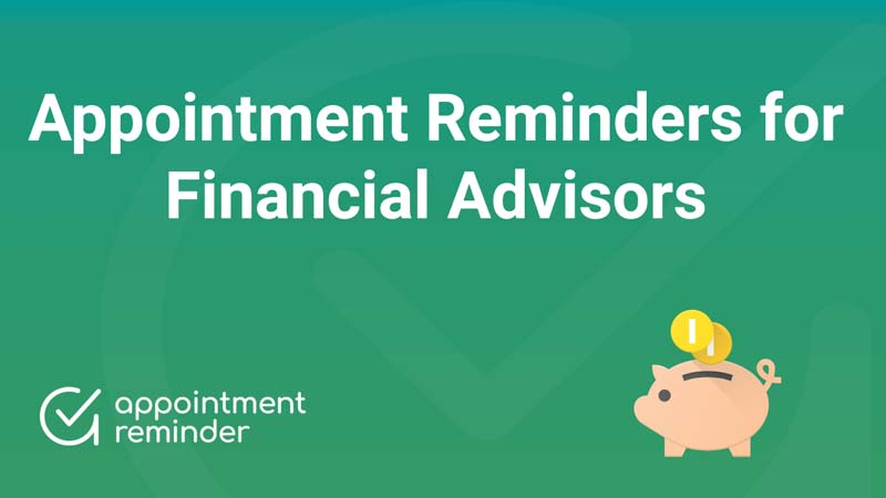 Appointment Reminders for Financial Advisors