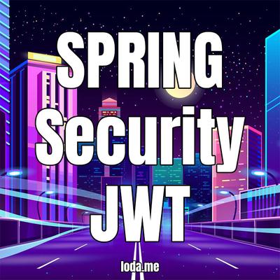 Hướng dẫn Spring Security + JWT (Json Web Token) + Hibernate