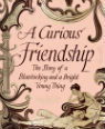 A curious friendship: the story of a bluestocking and a bright young thing by Anna Thomasson