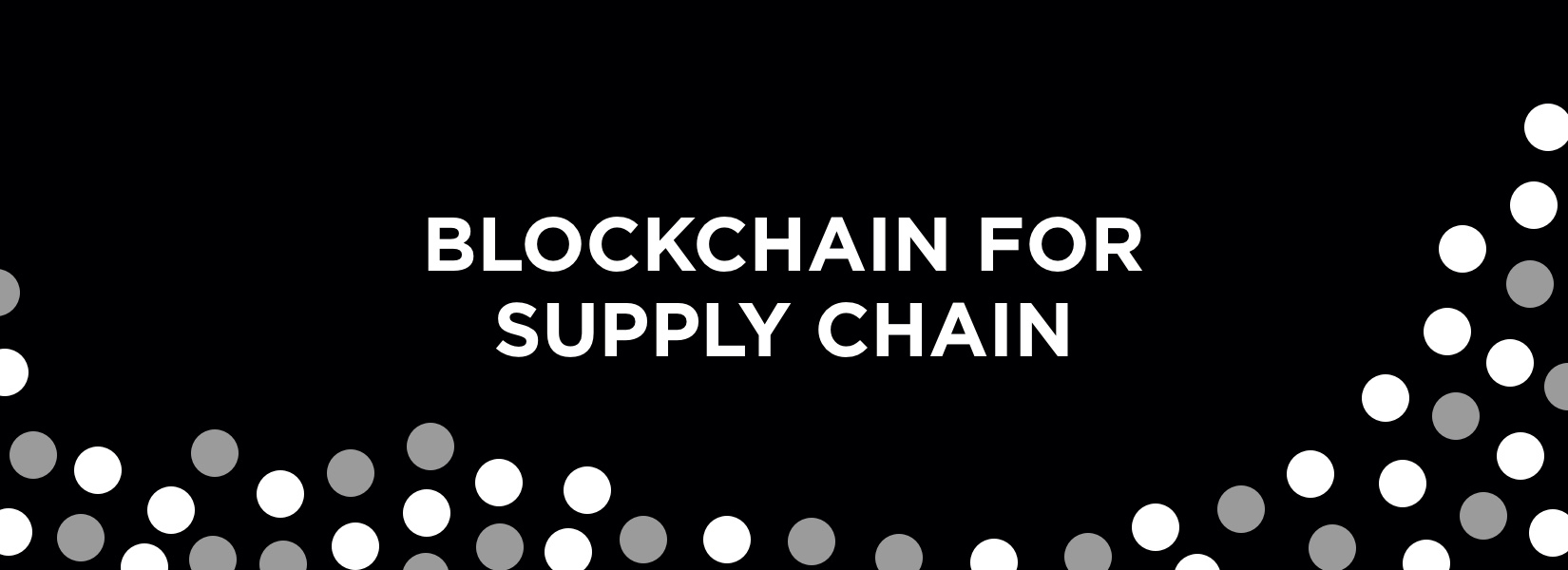 Blockchain for Supply Chain Case study