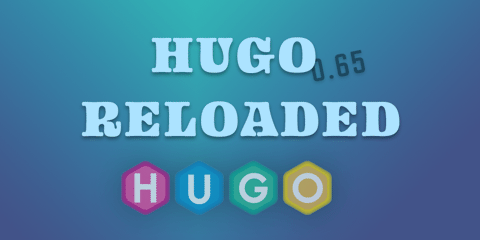 Featured Image for 0.65.0: Hugo Reloaded!