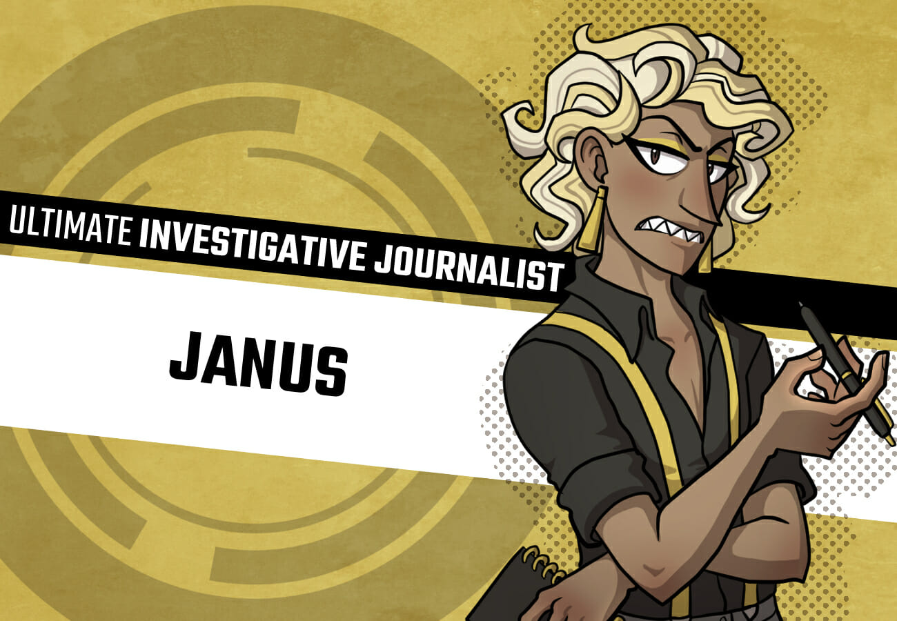 Introduction card for Janus, the Ultimate Investigation Journalist. The student formerly known as Sal has a much more imposing presence this time.