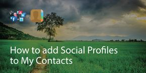 How to Add Social Profiles to My Contacts