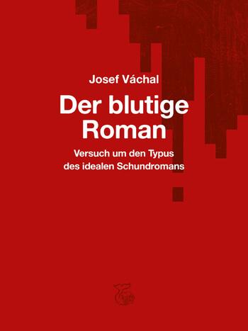 Der blutige Roman von Josef Váchal