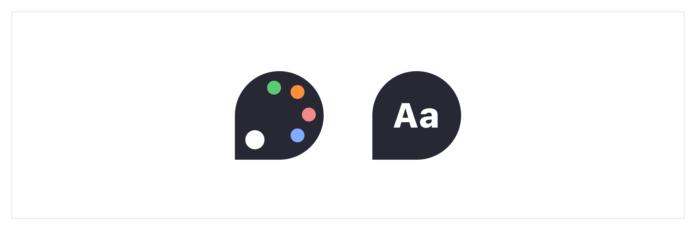 2 shapes showing a color palette and a text to represent the possible styles