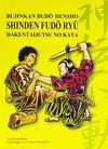 Shinden Fudô Ryû Daken taijutsu no Kata: Bujinkan Budô Densho
