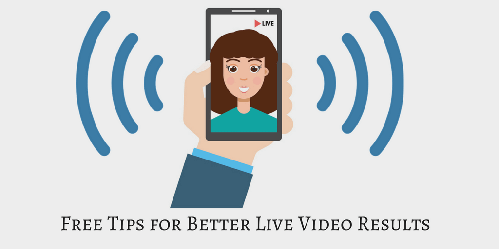 FREE TIPS FOR BETTER LIVE VIDEO RESULTS