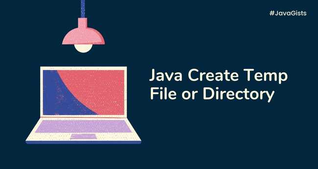 Java Create Temp File or Directory