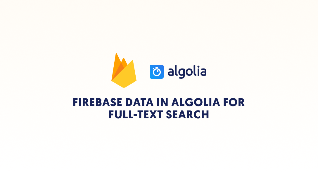 Indexing Firebase Data in Algolia For Full-Text Search