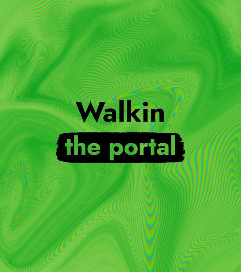 Walkin the Portal