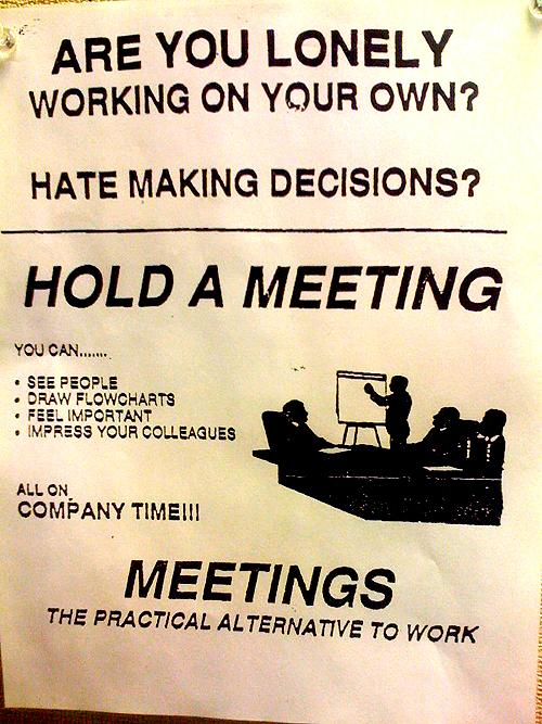 Meetings: the practical alternative to work
