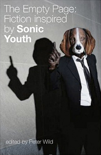 The Empty Page: Fiction ispired by Sonic Youth