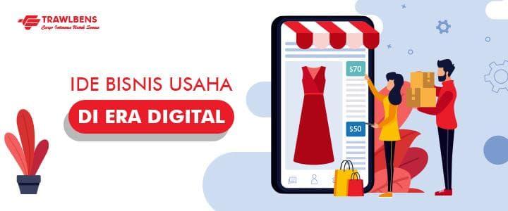 6 Peluang Bisnis Di Era Digital