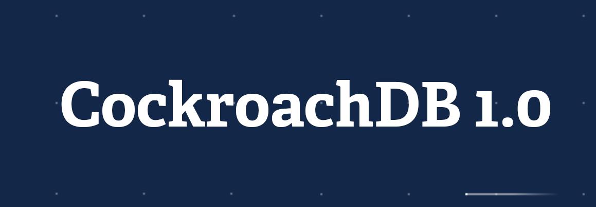 CockroachDB 1.0 is Production-Ready