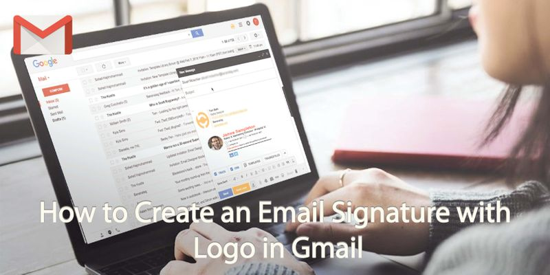How to Create an Email Signature with Logo in Gmail