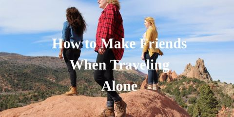 It's easier to make friends when you are traveling alone if your mindset is primed to do so. You are naturally more alert when you are in unfamiliar places.