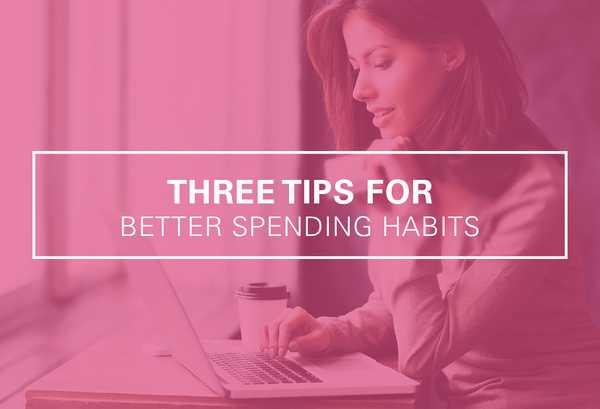 3 Tips for Good Spending Habits