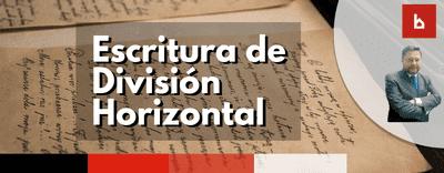 ¿Dónde se consulta la Escritura de División Horizontal?