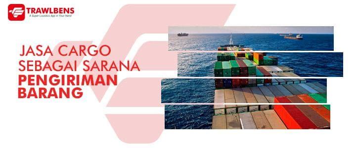 Manfaat Menggunakan Cargo untuk Pengiriman Barang