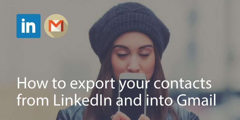 How to export your contacts from LinkedIn and into Gmail