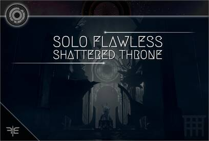 Shattered Throne (Solo Flawless)