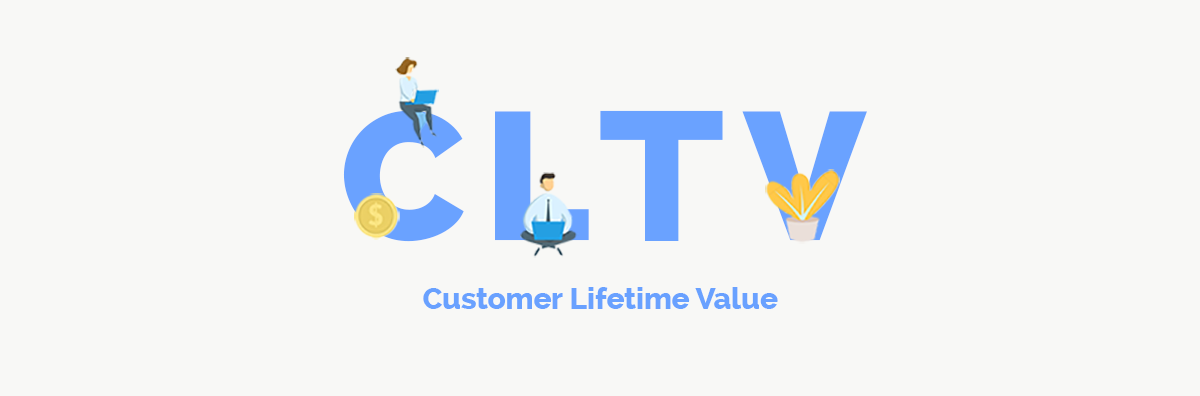 Understanding Customer Lifetime Value & How to Maximize it: Part I