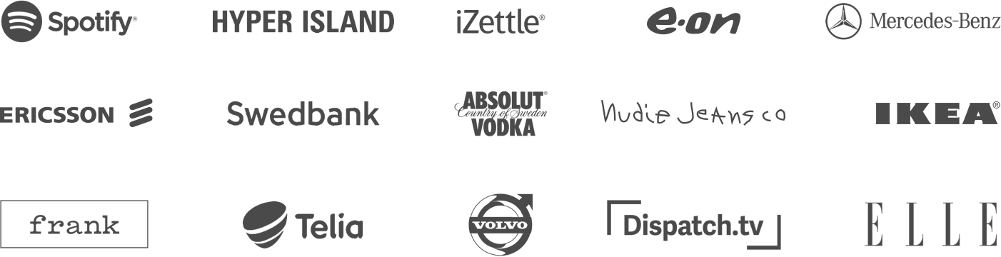Spotify, Mercedes-Benz, IKEA, Swedbank, Hyper Island, Volvo, Absolut Vodka, Telia, E.ON, Frank Body, ELLE, iZettle, Nudie Jeans and many more.