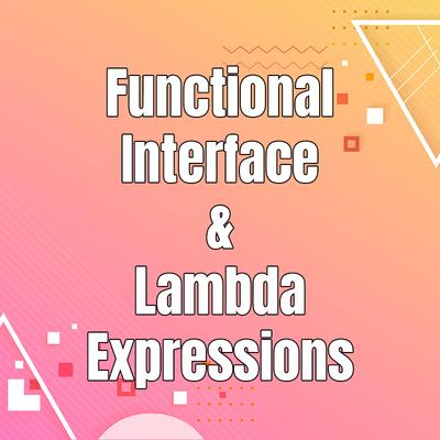 「Java 8」Functional Interfaces & Lambda Expressions cực dễ hiểu