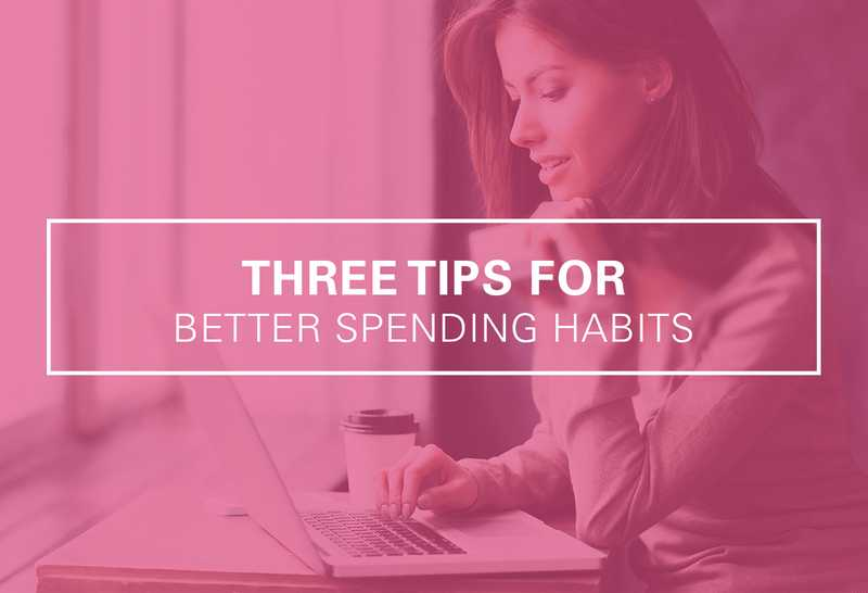3 Tips for Good Spending Habits