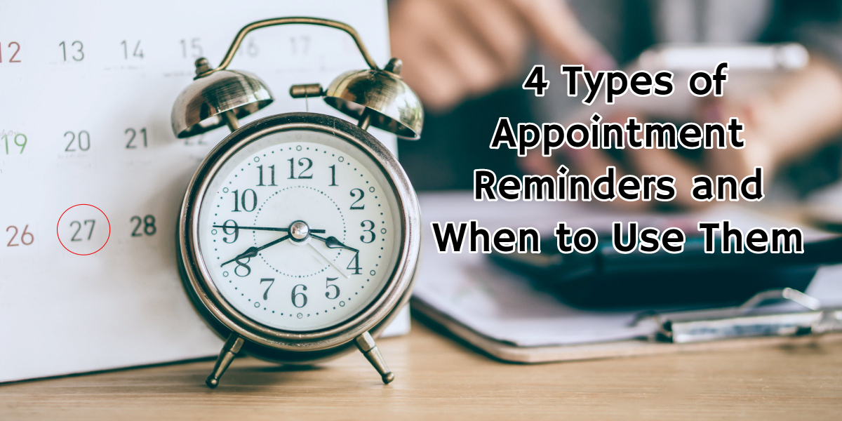 4 Types of Appointment Reminders and When to Use Them