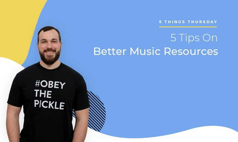 5 Tips on Better Music Resources