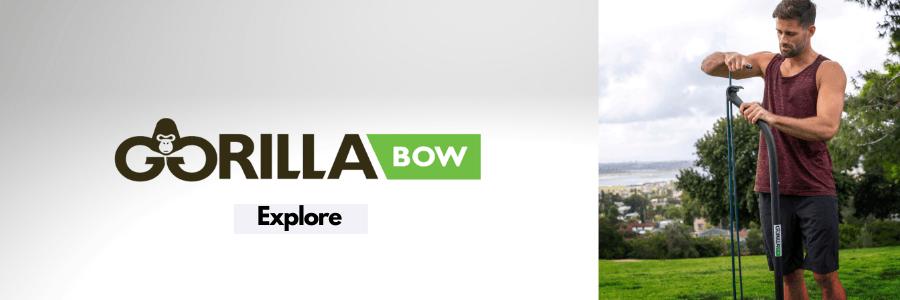 Gorilla Bow Reviews - Explore