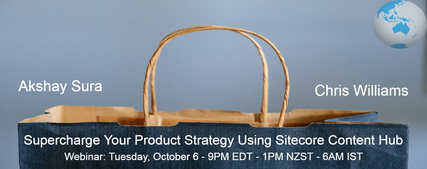 Supercharge your Product Strategy using Sitecore Content Hub - Asia Pacific Region - Webinar