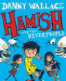 Hamish and the Neverpeople by Danny Wallace and Jamie Littler