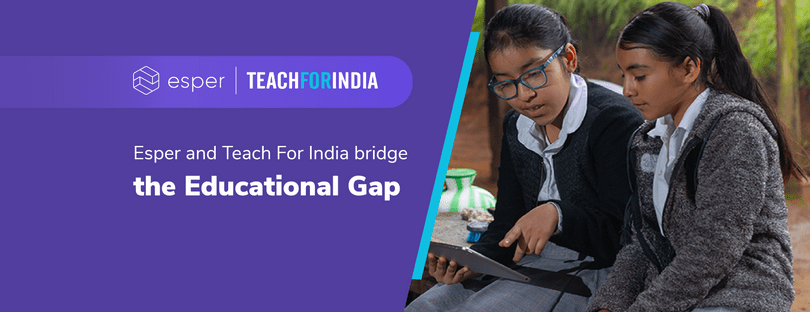 Esper and Teach For India's partnerships bridge the digital divide for over 10,000 students