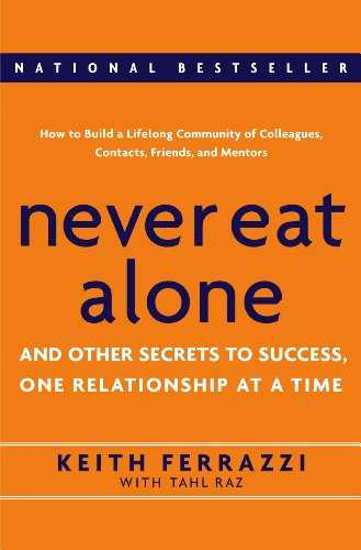 Never Eat Alone: And Other Secrets to Success, One Relationship at a Time Cover