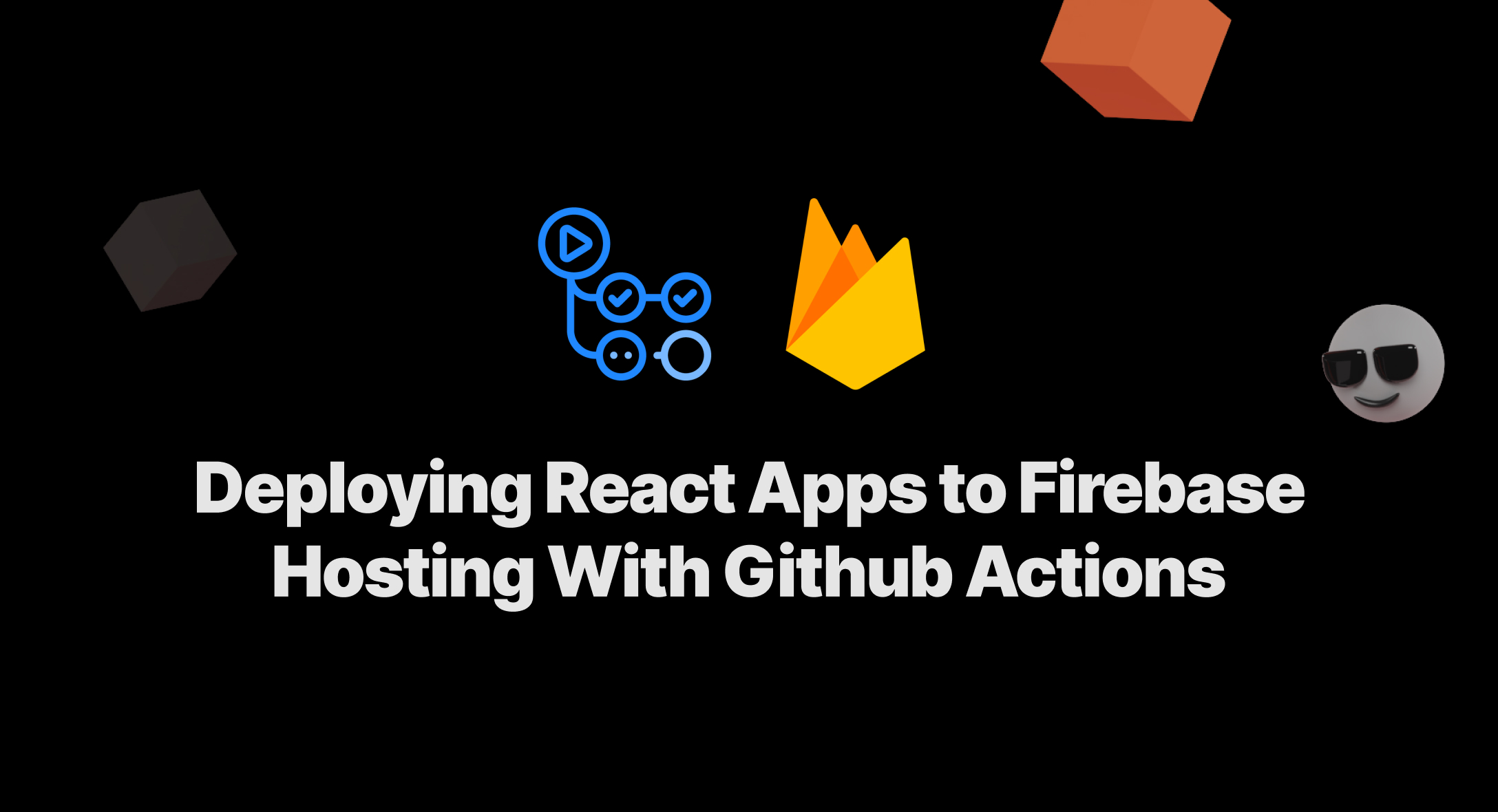 Deploying React Apps to Firebase Hosting With Github Actions