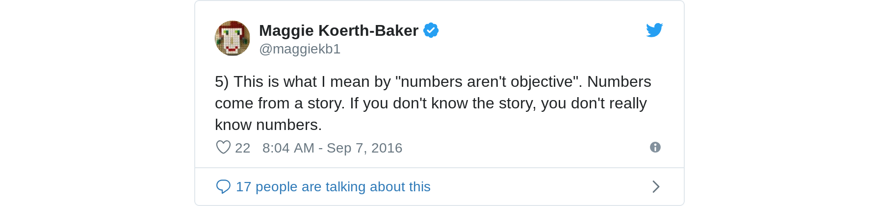 5) This is what I mean by 'numbers aren't objective'. Numbers come from a story. If you don't know the story, you don't really know numbers.