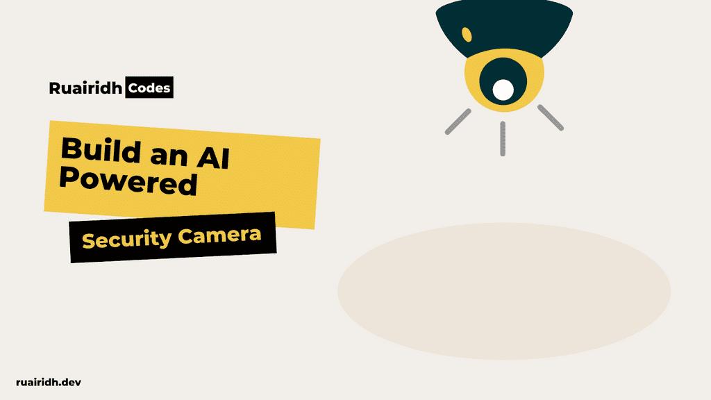 Building an AI-powered security camera