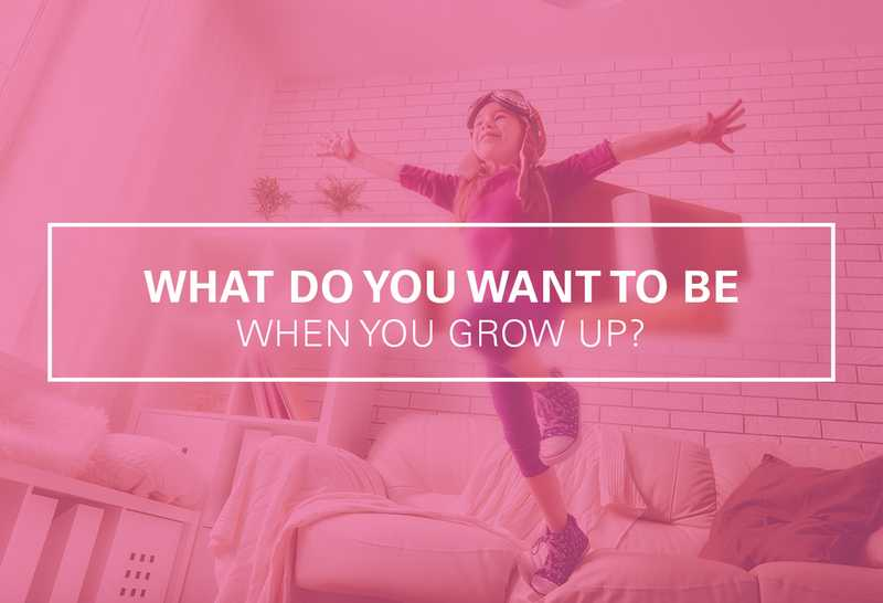 5 Steps for Finding What You Want to Be When You Grow Up