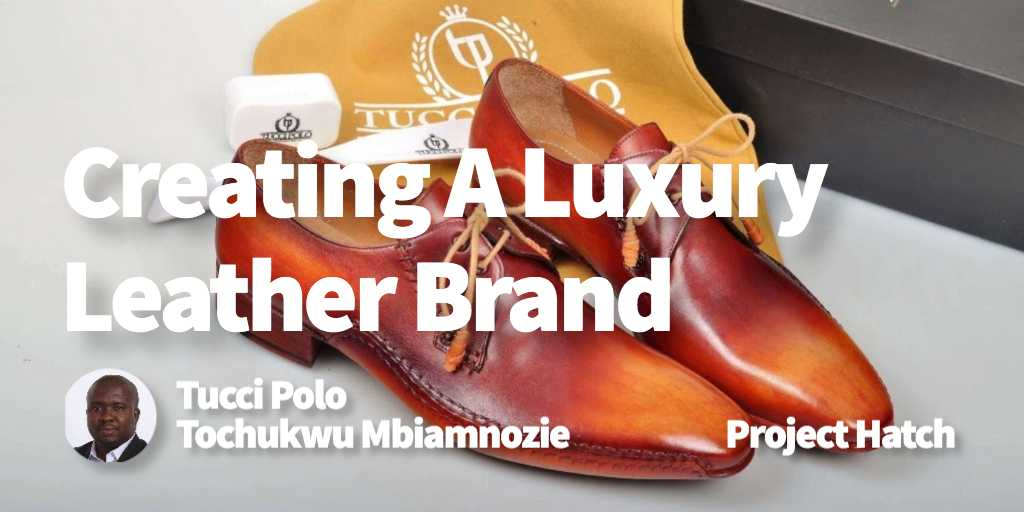 Creating a luxury leather brand with Tochukwu Mbiamnozie