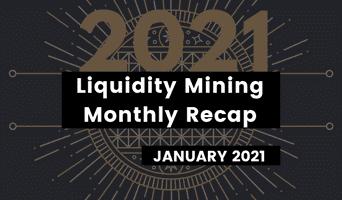 Liquidity mining: January recap