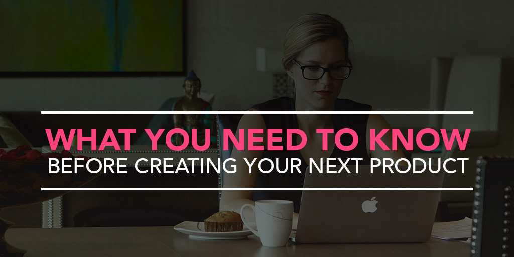 featured_what-you-need-to-know-before-creating-your-next-product