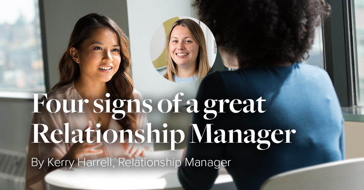 Fours signs of a great Relationship Manager