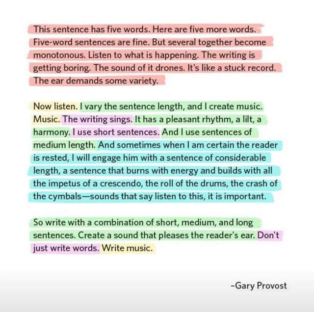 Writing advice by Gary Provost. Vary your sentence length to keep your reader engaged.